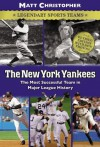 The New York Yankees: Legendary Sports Teams (Matt Christopher Legendary Sports Events) - Matt Christopher