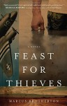 Feast for Thieves: A Rowdy Slater Novel - Marcus Brotherton
