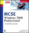 MCSE Windows 2000 Professional: Training Guide; Exam 70-210 [With CDROM] - Gord Barker, Rory McCaw, Doug Harrison