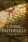 Living Faithfully as a Prayer Book People - John H. Westerhoff III