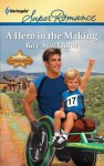 A Hero in the Making - Kay Stockham