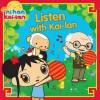 Listen with Kai-lan (Ni Hao, Kai-lan) - Sheila Sweeny Higginson, Thomas LaPadula