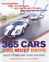 365 Cars You Must Drive - Matt Stone, John Matras, Dan Gurney