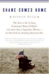 Shane Comes Home - Rinker Buck