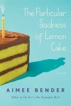 The Particular Sadness of Lemon Cake (Audio) - Aimee Bender