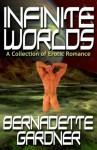Infinite Worlds - Bernadette Gardner