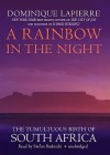 A Rainbow in the Night: The Tumultuous Birth of South Africa - Dominique Lapierre, Stefan Rudnicki, Kathryn Spink