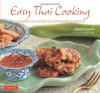 Easy Thai Cooking: 75 Family-style Dishes You can Prepare in Minutes - Robert Danhi, Corinne Trang