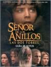 El Senor De Los Anillos Las Dos Torres: Guia De Fotos - Various, Minotauro