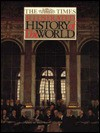 The Times Illustrated History Of The World - Geoffrey Parker