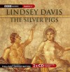 The Silver Pigs (BBC Audio Collection: Crime) - Lindsey Davis