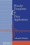 Wavelet Transforms and Their Applications - Lokenath Debnath