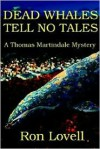 Dead Whales Tell No Tales - Ronald P. Lovell
