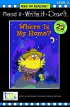 Nir! Read It, Write It, Draw It: Where is My Home? - Level 2 - Nora Gaydos