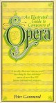 An Illustrated Guide to Composers of Opera - Peter Gammond