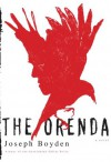 The Orenda: A novel - Joseph Boyden