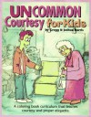 Uncommon Courtesy for Kids - A Training Manual for Everyone - Gregg Harris, Joshua Harris