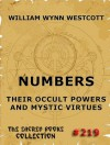 Numbers - Their Occult Powers And Mystic Virtues (The Sacred Books) - William Wynn Westcott