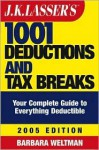 J.K. Lasser's 1001 Deductions and Tax Breaks 2005: The Complete Guide to Everything Deductible - Barbara Weltman