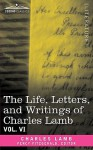 The Life, Letters, and Writings of Charles Lamb, in Six Volumes: Vol. VI - Charles Lamb, Percy Hetherington Fitzgerald