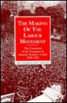 Making of the Labour Movement: The Formation of the Transport and General Workers' Union, 1870-1922 - Kenneth Coates, Tony Topham