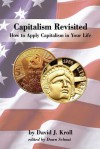 Capitalism Revisited: How to Apply Capitalism in Your Life - David Kroll