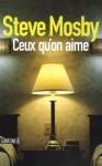 Ceux qu'on aime - Steve Mosby, Clément Baude