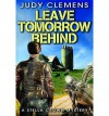Leave Tomorrow Behind: A Stella Crown Mystery - Judy Clemens