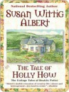 The Tale of Holly How - Susan Wittig Albert