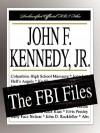 John F. Kennedy, JR.: The FBI Files - Federal Bureau of Investigation
