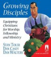 Growing Disciples: Equipping Christians for Worship, Fellowship, and Ministry - Stan Toler, Dan Walters, Dan Casey