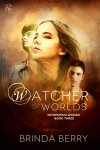 Watcher of Worlds - Brinda Berry