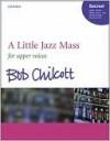 A Little Jazz Mass: Vocal Score - Bob Chilcott