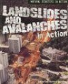 Landslides And Avalanches in Action - Louise Spilsbury