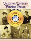 Victorian Women's Fashion Photos CD-ROM and Book - Dover Publications Inc.