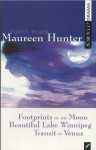 Three Plays by Maureen Hunter: Footprints on the Moon; Beautiful Lake Winnipeg; Transit of Venus - Maureen Hunter