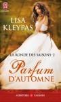 Parfum d'automne (La ronde des saisons, #2) - Lisa Kleypas, Edwige Hennebelle