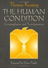 The Human Condition: Contemplation and Transformation (Wit Lectures-Harvard Divinity School) - Thomas Keating, Elaine Pagels, Ronald F. Thiemann