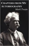 Mark Twain's Own Autobiography: The Chapters from the North American Review - Mark Twain, Michael J Kiskis