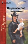 Desperado Dad - Linda Conrad