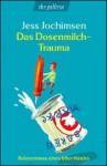 Das Dosenmilch Trauma: Bekenntnisse Eines 68er Kindes - Jess Jochimsen