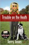 Trouble On The Heath (Quick Reads) - Terry Jones
