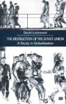 The Destruction Of The Soviet Union: A Study In Globalization - David Lockwood