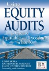 Using Equity Audits to Create Equitable and Excellent Schools - Linda E. Skrla, Kathryn Bell Mckenzie, James Joseph Scheurich