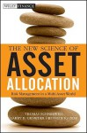 The New Science of Asset Allocation: Risk Management in a Multi-Asset World (Wiley Finance) - Thomas Schneeweis, Garry B. Crowder, Hossein Kazemi