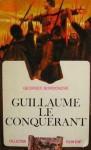 Guillaume le Conquérant - Georges Bordonove
