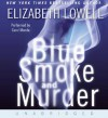 Blue Smoke and Murder (St. Kilda Consulting #4) - Elizabeth Lowell, Carol Monda