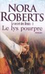 Le lys pourpre (Le secret des fleurs, #3) - Nora Roberts