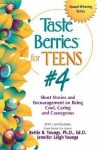 Taste Berries for Teens #4: Short Stories and Encouragement on Being Cool, Caring and Courageous - Bettie B. Youngs, Jennifer Youngs