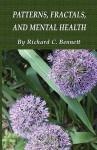 Patterns, Fractals, and Mental Health - Richard Bennett